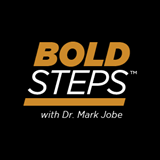 """Bold Steps with Dr. Mark Jobe"" Launches"